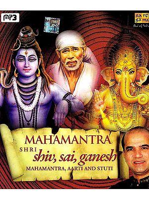 Mahamantra Shri Shiv, Sai, Ganesh Mahamantra, Aarti and Stuti (MP3)