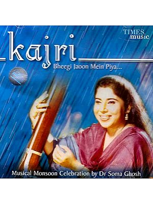 Kajri Bheegi Jaoon Mein Piya: Musical Monsoon Celebration (Audio CD)