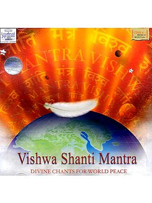 Vishwa Shanti Mantra Divine Chants for World Peace (Audio CD)
