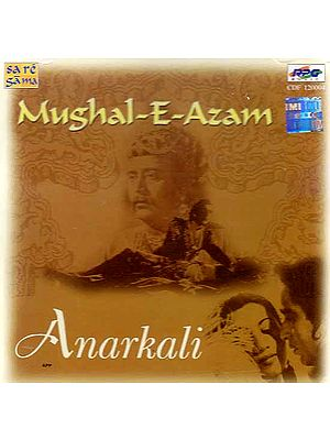 Mughal – E – Azam (Anarkali) (Audio CD)