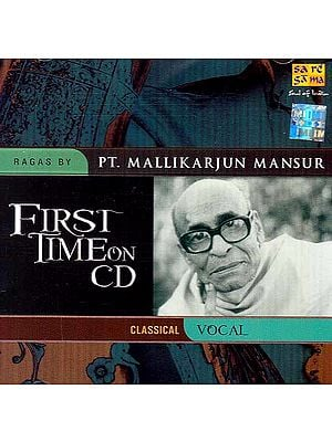 First Time on CD – Ragas By Pt. Mallikarjun Mansur - Classical Vocal (Audio CD)
