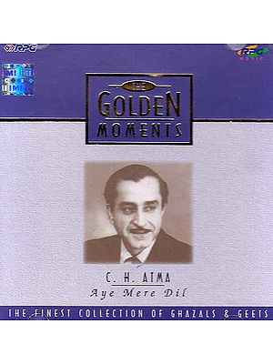 The Golden Moments (C.H. Atma) – Aye Mere Dil (Audio CD)