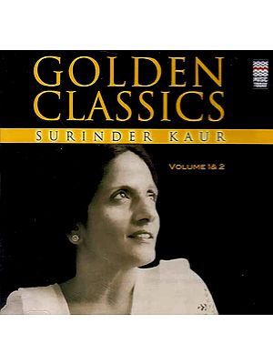 Golden Classics – Surinder Kaur (Volume 1 & 2) (Two Audio CD)