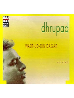 Dhrupad – Wasif – Ud – Din Dagar (Vocal) (Audio CD)