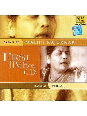 First Time on CD – Ragas By Malini Rajurkar - Classical Vocal (Audio CD)