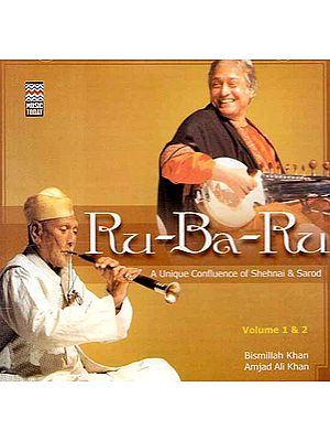 Ru – Ba – Ru (A Unique Confluence of Shehanai & Sarod) (Two Audio CDs)