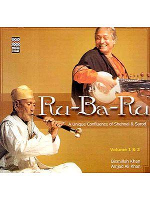 Ru – Ba – Ru (A Unique Confluence of Shehanai & Sarod) (Two Audio CDs)