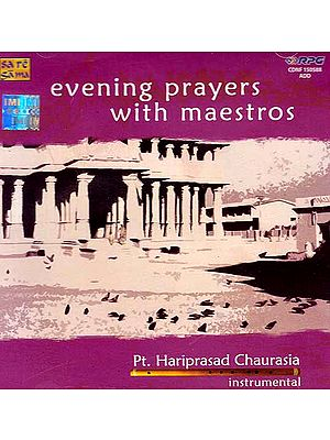 Evening Prayers with Maestros – Pt Hariprasad Chaurasia Instrumental (Audio CD)