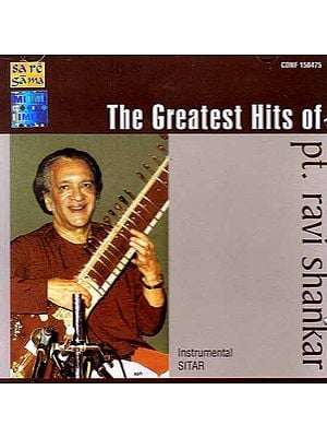 The Greatest Hits of Pt. Ravi Shankar (Instrumental Sitar) (Audio CDs)