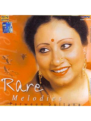 Rare Melodies – Parween Sultana (Audio CD)
