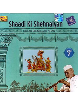 Shaadi Ki Shehnaiyan – Ustad Bismillah Khan (Vol – 7) (Audio CD)