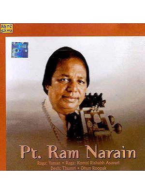 Pt. Ram Narain: Raga Yaman, Raga Komal Rishabh Asavari  Desh Thumri.. Dhun Roopak (Audio CD)