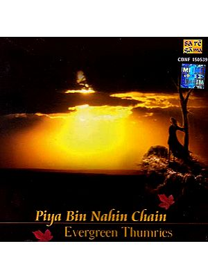 Piya Bin Nahin Chain Evergreen Thumries (Audio CD)