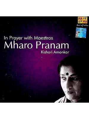 In Prayer with Maestros Mharo Pranam (Audio CD)