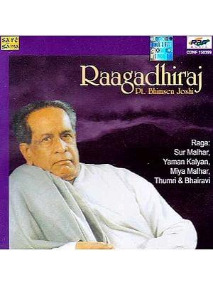 Raagadhiraj Pt. Bhimsen Joshi Raga: Sur Malhar, Yaman Kalyan, Miya Malhar, Thumri & Bhairavi (Audio CD)