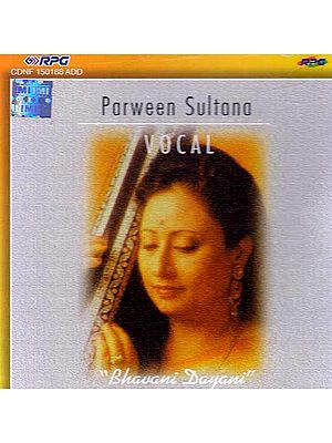 "Parween Sultana Vocal ""Bhavani Dayani"" (Audio CD)"