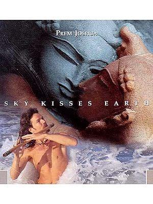 Sky Kisses Earth (Audio CD)