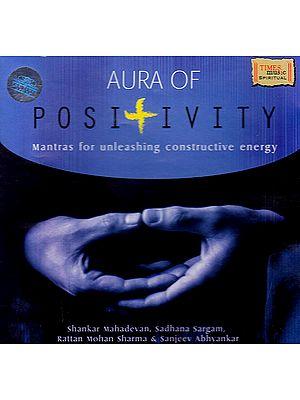 Aura of Positivity: Mantras for Unleashing Constructive Energy (Audio CD)