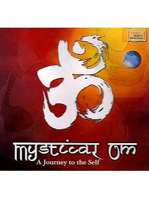 Mystical Om – A Journey to the Self (Audio CD)