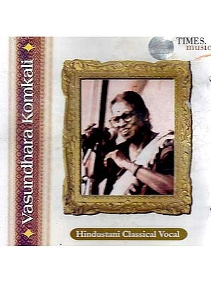 Vasundhara Komkali – Hindustani Classical Vocal (Audio CD)