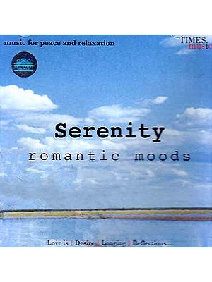 Serenity Romantic Moods – Love is Desire, Longing, Reflections… (Audio CD)