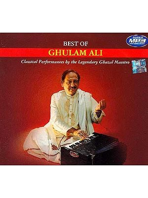 Best of Ghulam Ali (Classical Performances by the Legendary Ghazal Maestro) (MP3)