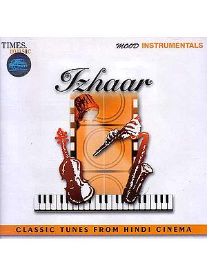 Izhaar (Mood Instrumentals): Clasic Tunes from Hindi Cinema (Audio CD)