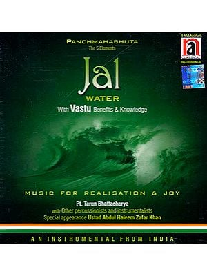 Panchamahabhuta The 5 Elements: Jal (Water):  With Vastu Benefits & Knowledge (Audio CD)