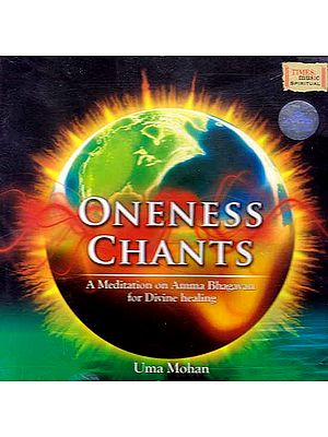 Oneness Chant: A Meditation on Amma Bhagawan for Divine Healing (Audio CD)