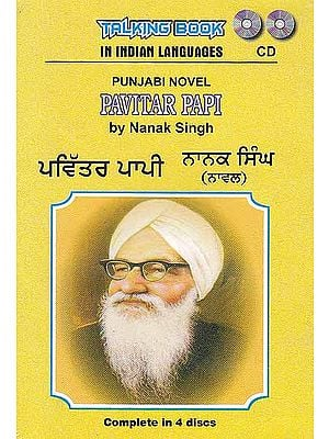 Pavitar Papi (Punjabi Novel by Nanak Singh) (Set of 4 Audio CDs)