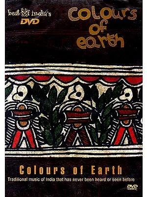 Colours of Earth: Traditional Music of India that has Never been Heard or Seen Before (DVD)