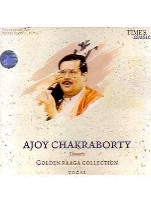 Golden Raaga Collection – Ajoy Chakraborty (Vocal) (Audio CD)