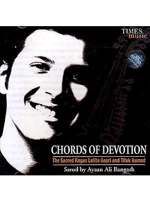 Chords of Devotion: The Sacred Ragas Lalita Gauri and Tilak Kamod  (Audio CD)