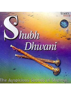 Shubh Dhwani (The Auspicious Sounds of Shehnai) (Audio CD)