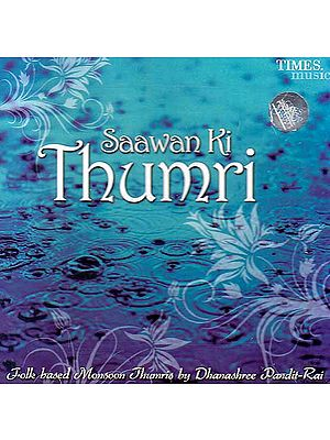 Saawan Ki Thumri: Folk Based Monsoon Thumris (Audio CD