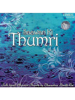 Saawan Ki Thumri: Folk Based Monsoon Thumris (Audio CD