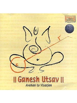 Ganesh Utsav (Avahan To Visarjan) (Audio CD)