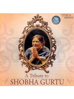A Tribute To Shobha Gurtu (Audio CD)