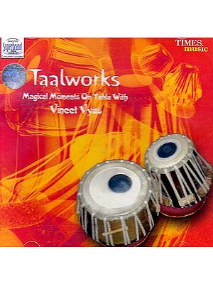Taalworks (Magical Moments On Tabla With Vineet Vyas) (Audio CD)
