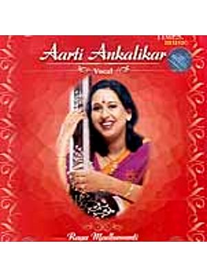 Aarti Ankalikar (Vocal): Raga Madhuwanti (Audio CD)
