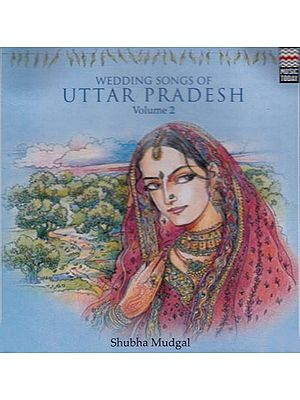 Wedding Songs of Uttar Pradesh (Volume 2) (Audio CD)
