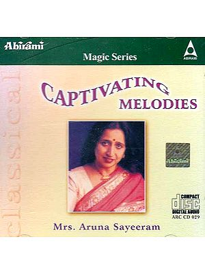 Captivating Melodies (Magic Series): Mrs. Aruna Sayeeram (Audio CD)