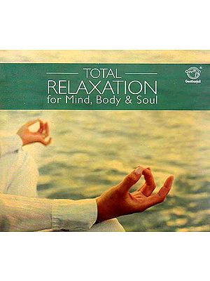 Total Relaxation For Mind, Body & Soul (Audio CD)