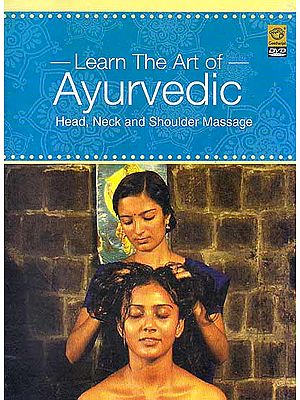 Learn the Art of Ayurvedic Head, Neck and Shoulder Massage  (DVD)