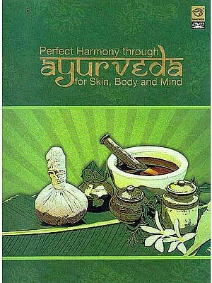 Perfect Harmony Through Ayurveda (For Skin, Body and Mind)  (DVD)