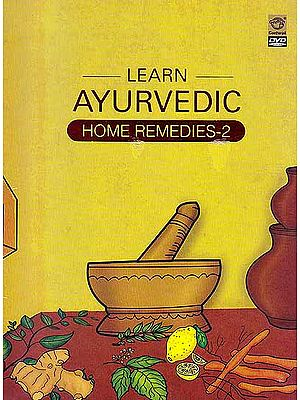 Learn Ayurvedic Home Remedies – 2  (DVD)