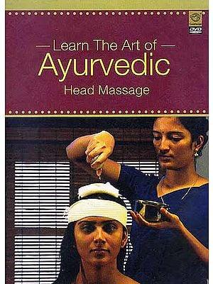 Learn The Art of Ayurvedic Head Massage (DVD)
