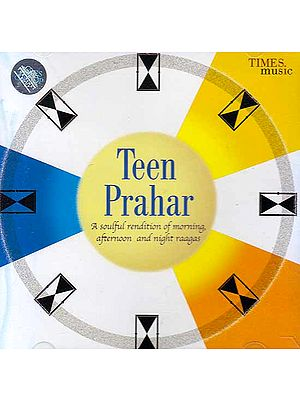 Teen Prahar (A Soulful Rendition of Morning, Afternoon and Night Raagas) (2 CD Pack) (Audio CD)