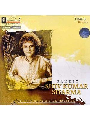 Pandit Shiv Kumar Sharma (Golden Raaga Collection) (Audio CD)