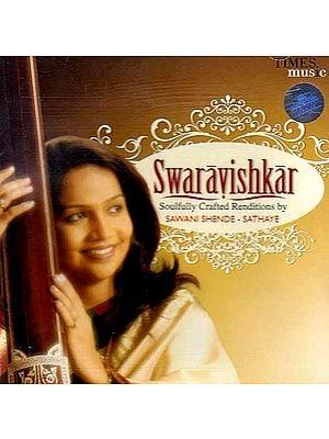 Swaravishkar: Soulfully Crafted Renditions (Audio CD)